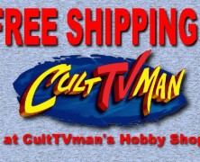FREE SHIPPING* Offer at the CultTVman Hobbyshop